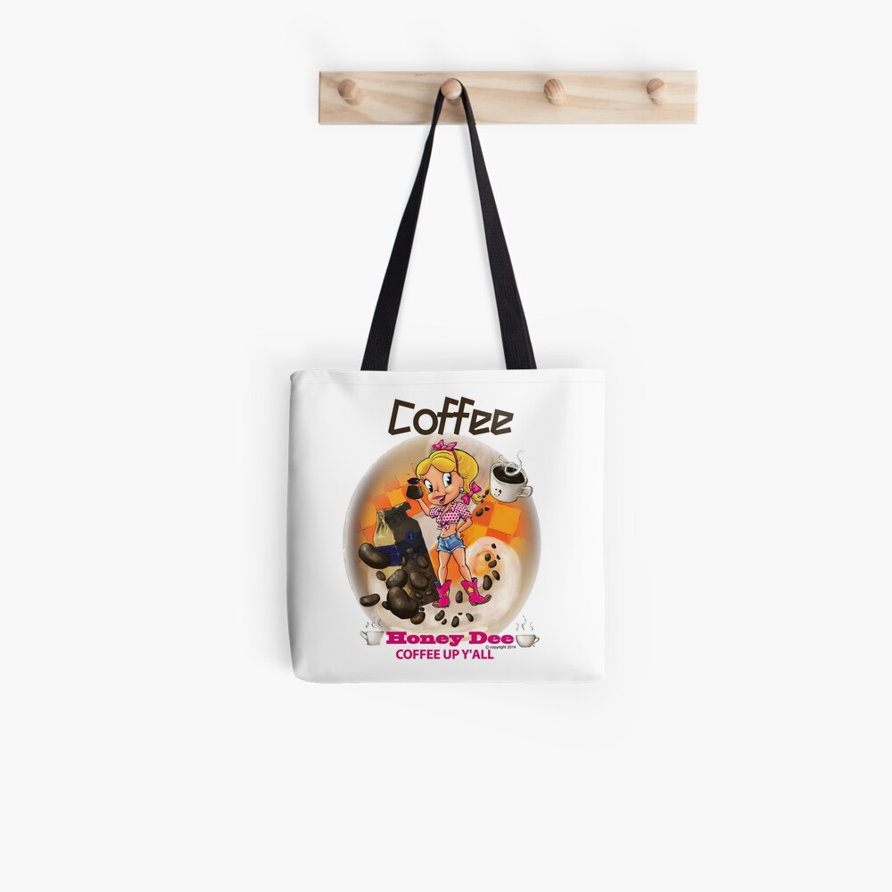 Coffee Up Y'all With Honey Dee Tote Bag