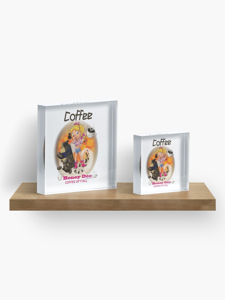 Alternate view of Coffee Up Y'all With Honey Dee Acrylic Block