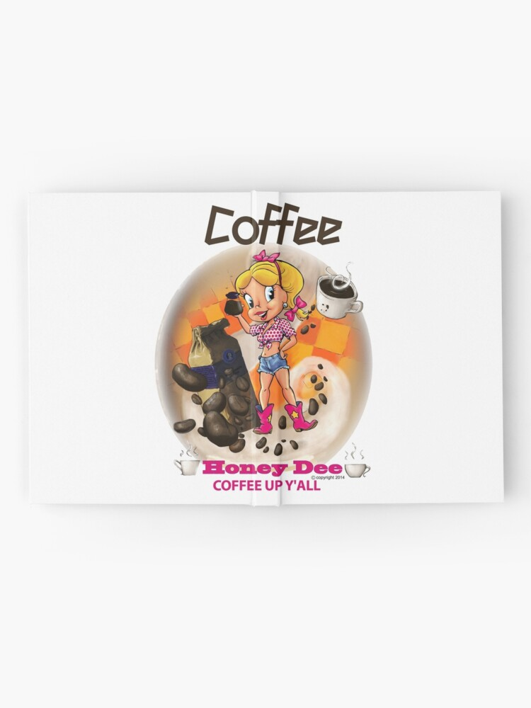 Alternate view of Coffee Up Y'all With Honey Dee Hardcover Journal