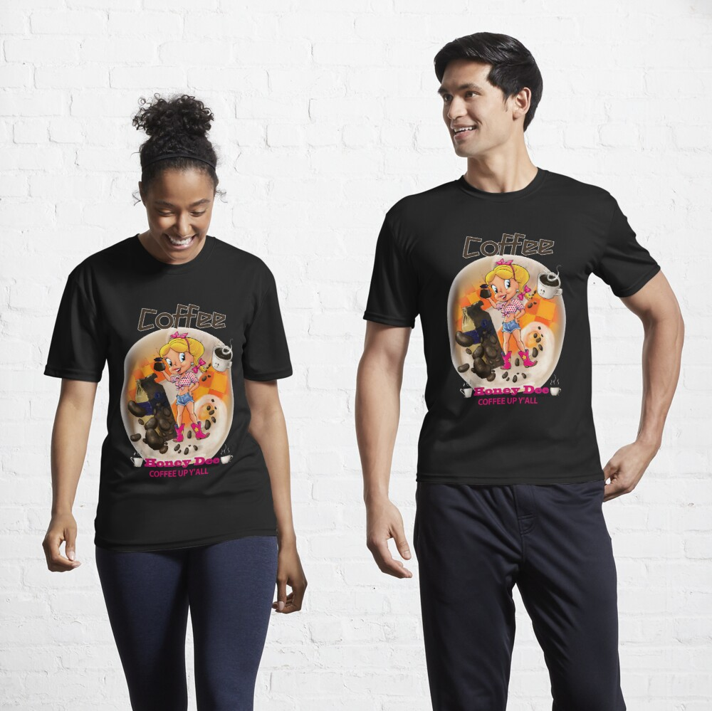 Coffee Up Y'all With Honey Dee Active T-Shirt