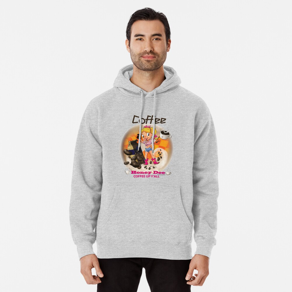 Coffee Up Y'all With Honey Dee Pullover Hoodie
