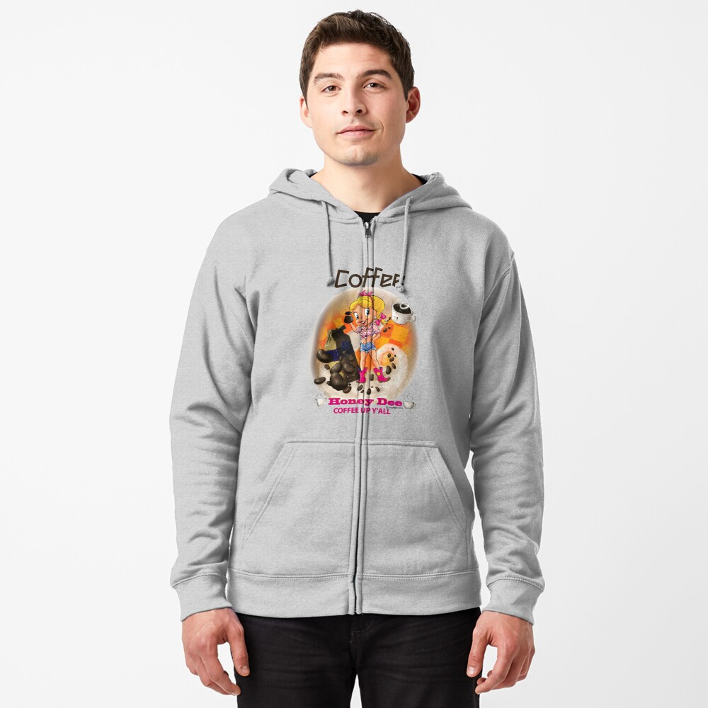 Coffee Up Y'all With Honey Dee Zipped Hoodie