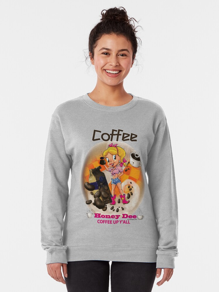 Alternate view of Coffee Up Y'all With Honey Dee Pullover Sweatshirt