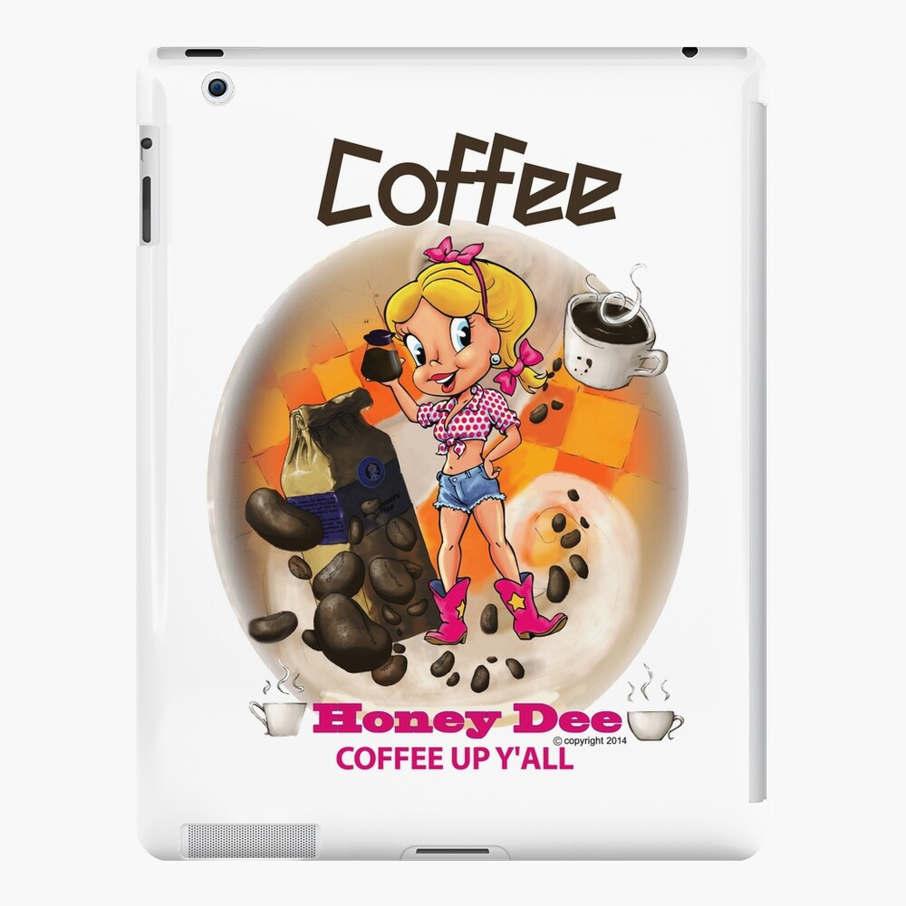 Coffee Up Y'all With Honey Dee iPad Case & Skin
