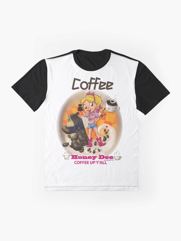 Alternate view of Coffee Up Y'all With Honey Dee Graphic T-Shirt