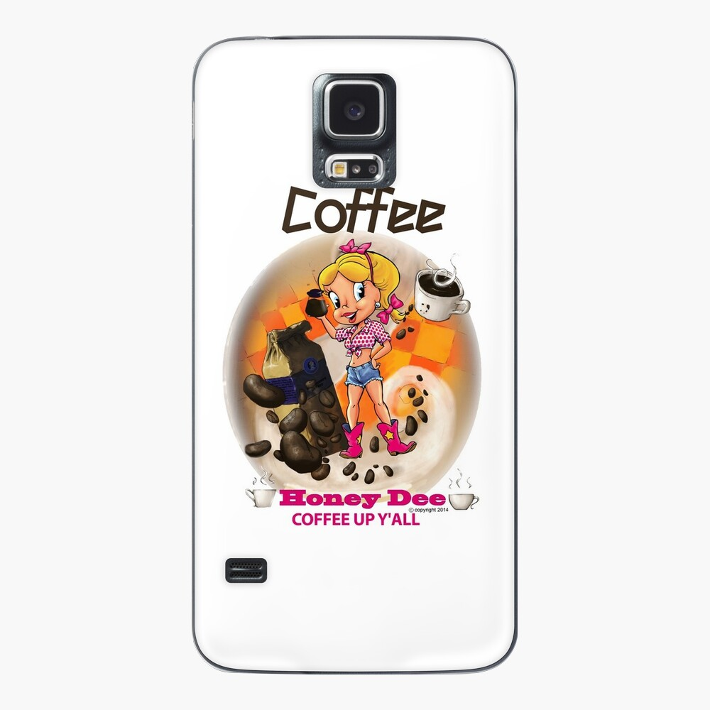 Coffee Up Y'all With Honey Dee Case & Skin for Samsung Galaxy