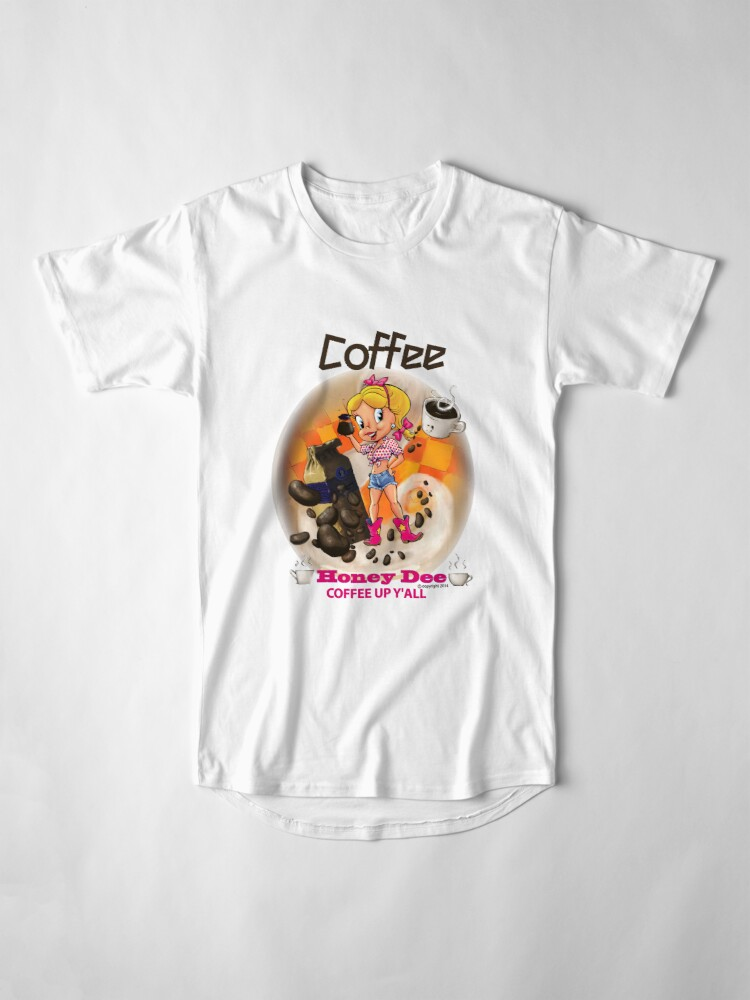 Alternate view of Coffee Up Y'all With Honey Dee Long T-Shirt