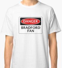 DANGER BRADFORD CITY, BRADFORD FAN, FOOTBALL FUNNY FAKE SAFETY SIGN Classic T-Shirt