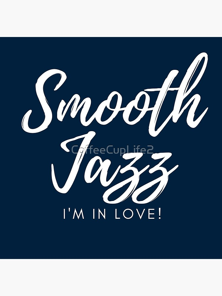 TheCoffeeCupLife: Smooth Jazz I'm in Love Blue by CoffeeCupLife2