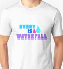 Every Teardrop Is A Waterfall T-Shirt