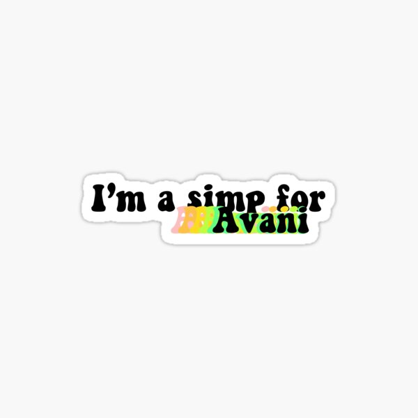 I'm a simp for avani Sticker