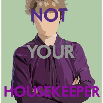 Not Your Housekeeper by curiouserme