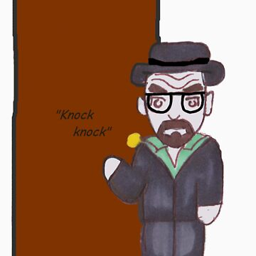 The One Who Knocks by MoonFetus