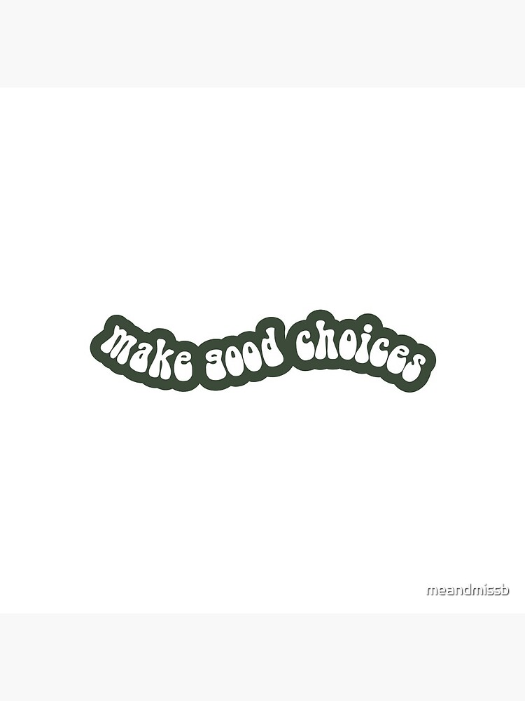 Make Good Choices | Green | 70s Style by meandmissb