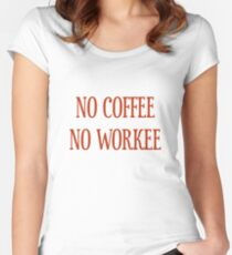 No Coffee No Workee T-Shirt - CoolGirlTeez Women's Fitted Scoop T-Shirt