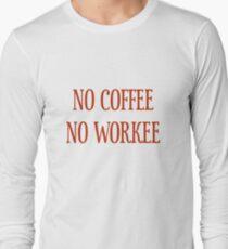 No Coffee No Workee T-Shirt - CoolGirlTeez Long Sleeve T-Shirt