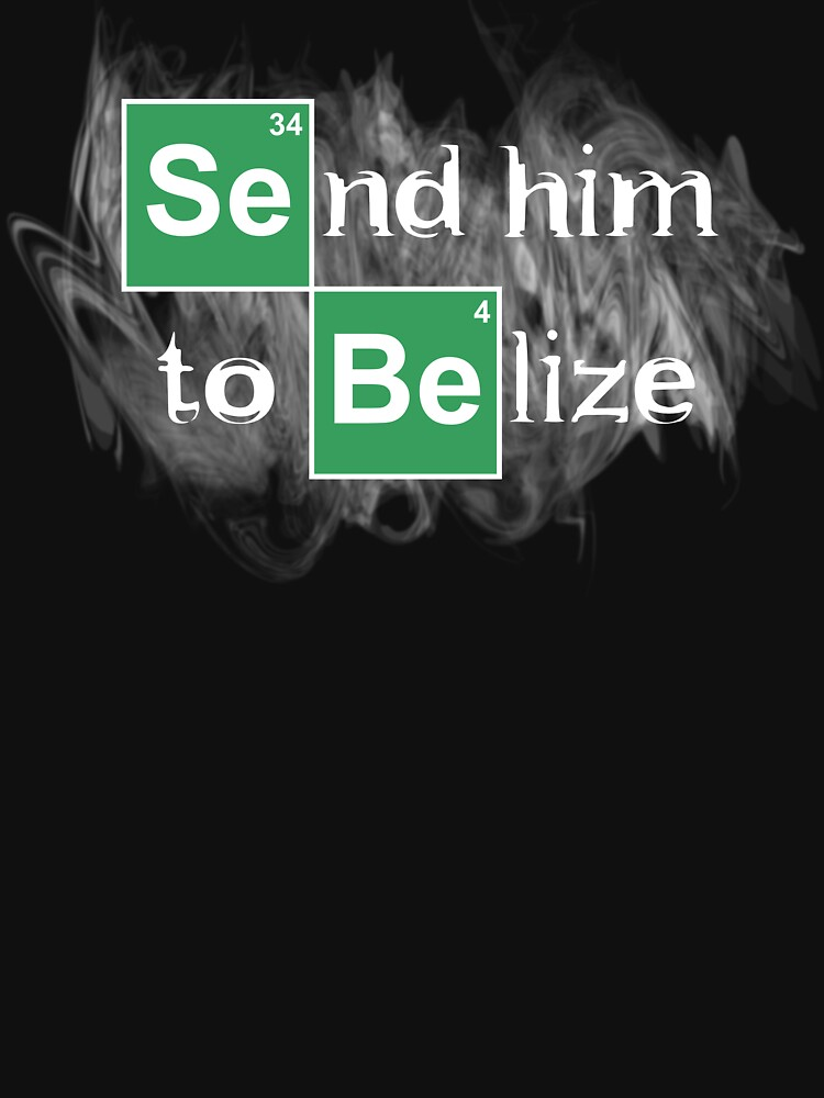 Send him to Belize by PureOfArt