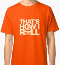 How I Roll Cream Classic T-Shirt