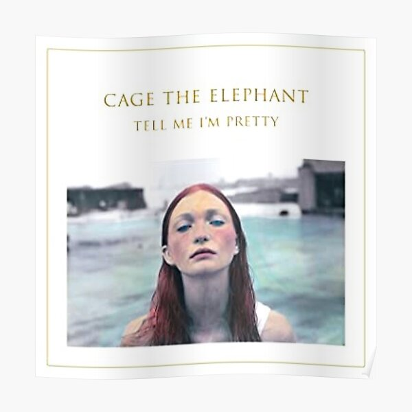 Cage The Elephant - Tell Me I'm Pretty Poster