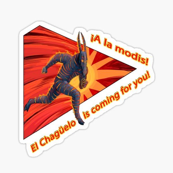 !A la modis! El Chagüelo is coming for you! Sticker