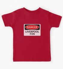 DANGER LIVERPOOL FAN, FOOTBALL FUNNY FAKE SAFETY SIGN Kids T-Shirt