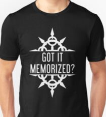 Got It Memorized? Unisex T-Shirt