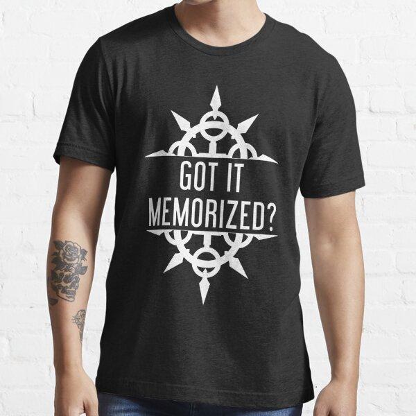 Got It Memorized? Essential T-Shirt