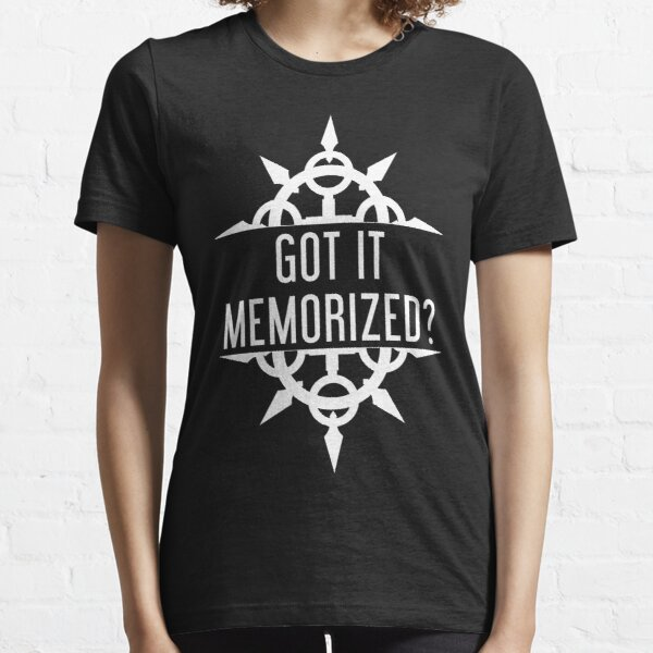 Got It Memorized? Essential T-Shirt