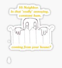 Dan Gerous greets a Neighbor Sticker