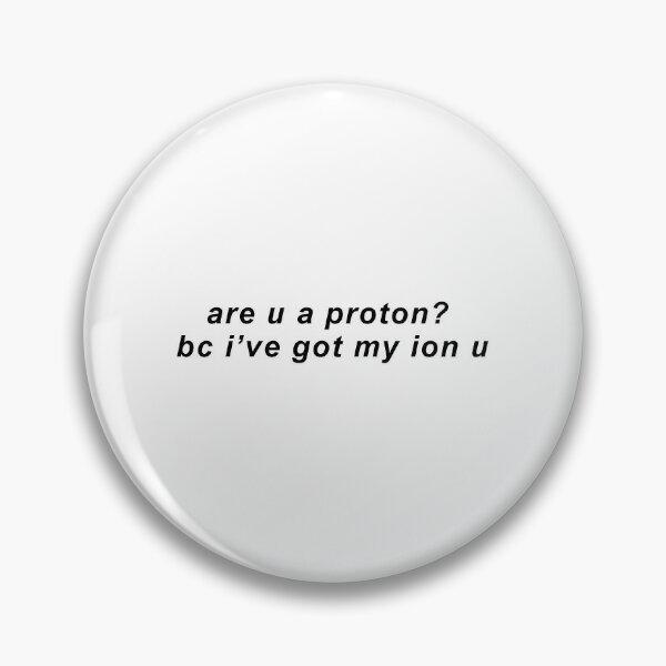 proton science pun Pin