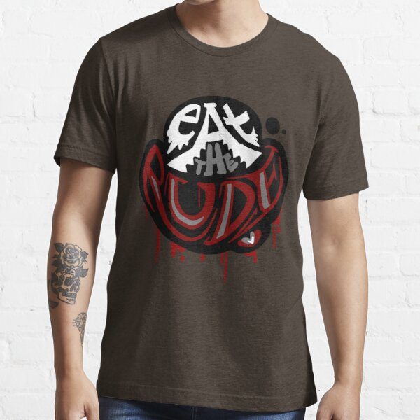 Eat the Rude Essential T-Shirt