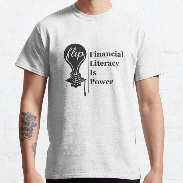 La educación financiera es poder ™ Camiseta clásica