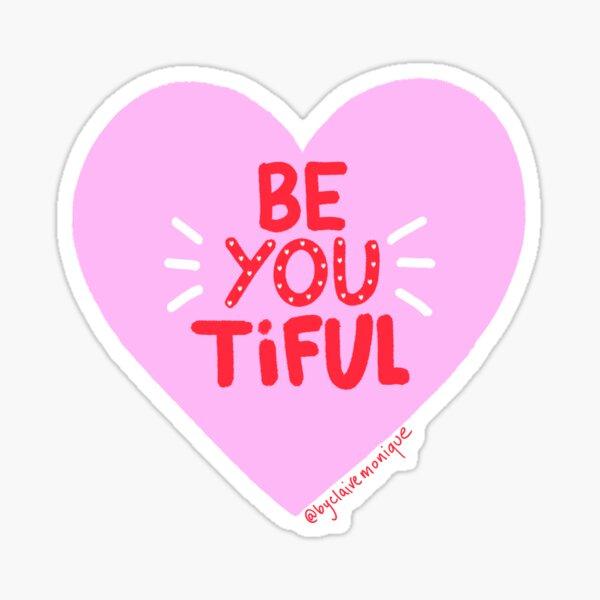Be-You-Tiful! Sticker