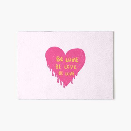 be love be love be love pinterest Art Board Print