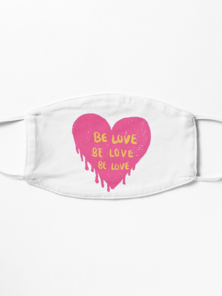 Alternate view of be love be love be love pinterest Mask
