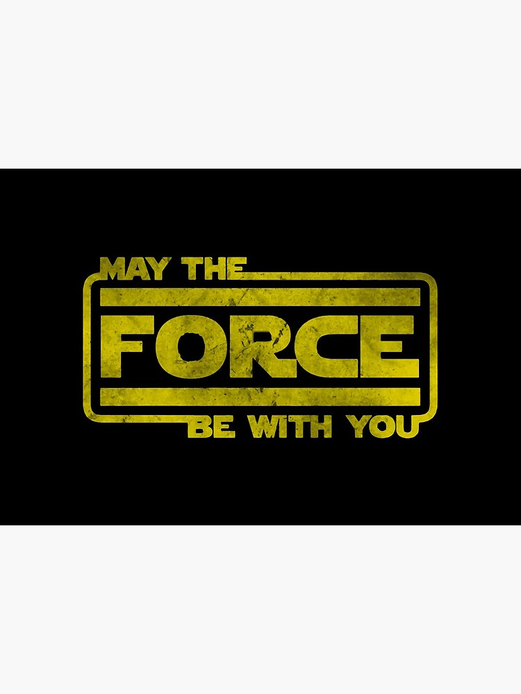 May The Force Be With You by Designmuch
