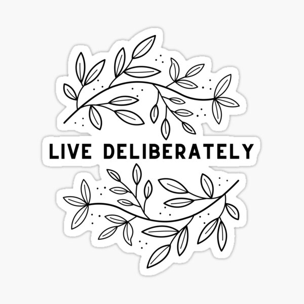 Live Deliberately // Dead Poets Society Sticker