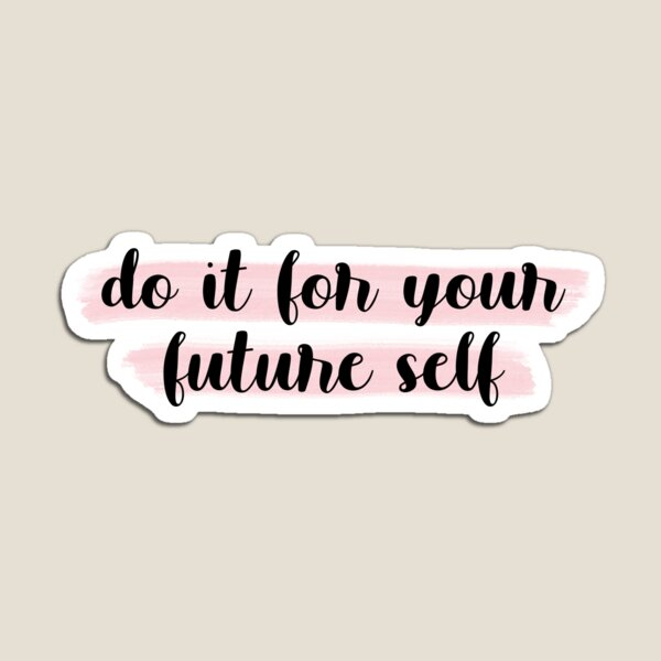 Do It For Your Future Self Pink Background Magnet