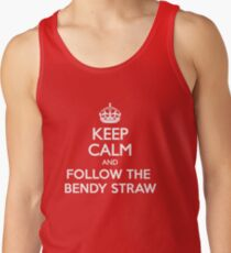 Keep Calm and Follow The Bendy Straw Tank Top