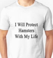 I Will Protect Hamsters With My Life  Unisex T-Shirt