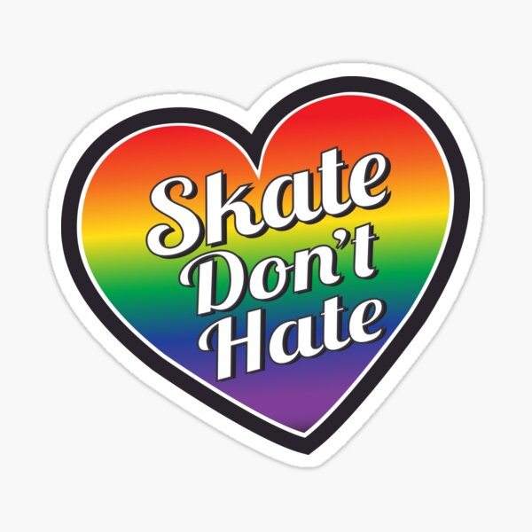 Skate Don't Hate-Rainbow Pride Heart Sticker