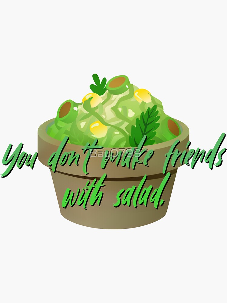 You Don't Make Friends With Salad - Simpsons Design by Bay0799