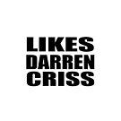 LIKES DARREN CRISS by Jboo88