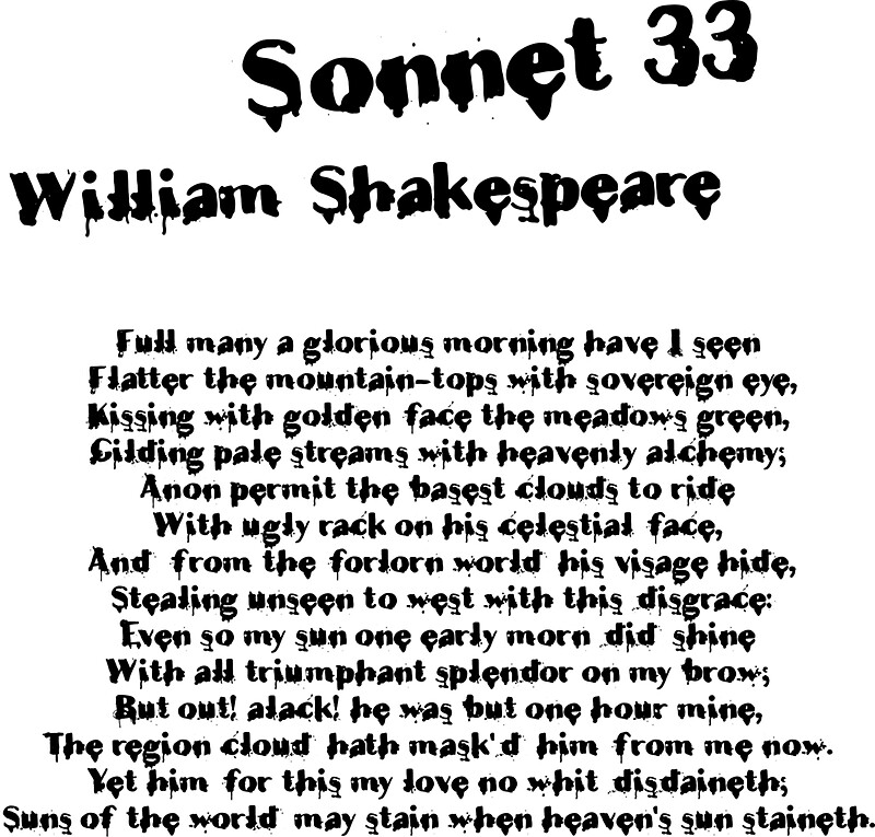 the theme of clouded love in william shakespeares sonnet 33 William shakespeare's sonnet 73, which begins, that time of year thou may'st in me behold, addresses the theme of love in light of human mortality.