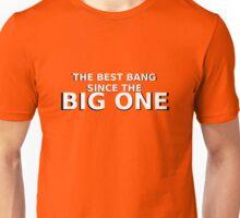 Best Bang Since The Big One (w/b) Unisex T-Shirt