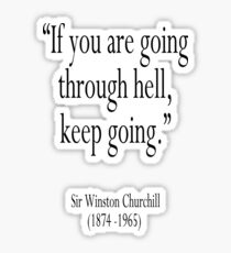 """Churchill, """"If you are going through hell, keep going."""" Sir Winston Churchill Sticker"""
