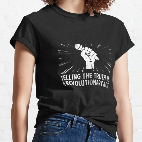 A Revolutionary Act Classic T-Shirt