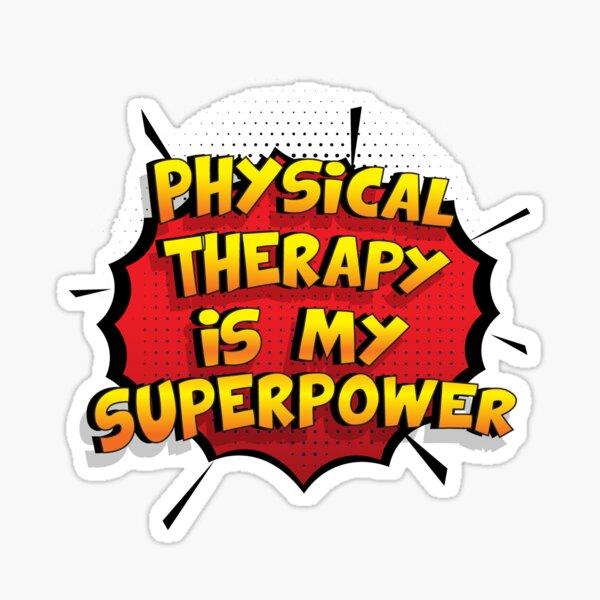 Physical Therapy es mi superpoder dise�o divertido Physical Therapy regalo Pegatina