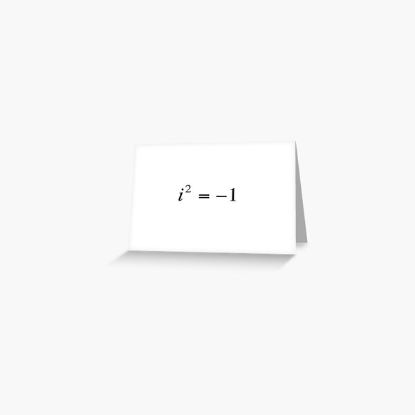 Complex numbers. imaginary. What does it mean? Mathematicians can expand our idea of what numbers are by introducing the square roots of negative numbers Greeting Card