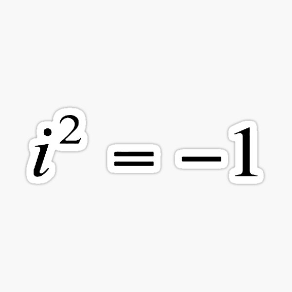 Complex numbers. imaginary. What does it mean? Mathematicians can expand our idea of what numbers are by introducing the square roots of negative numbers Sticker